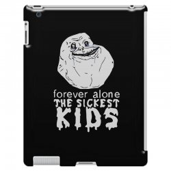 forever the sickest kids forever alone iPad 3 and 4 Case | Artistshot