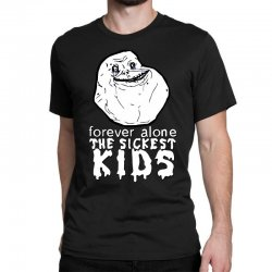 forever the sickest kids forever alone Classic T-shirt | Artistshot