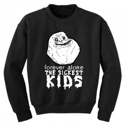 forever the sickest kids forever alone Youth Sweatshirt | Artistshot