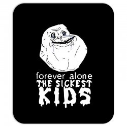 forever the sickest kids forever alone Mousepad | Artistshot