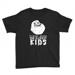 forever the sickest kids forever alone Youth Tee | Artistshot