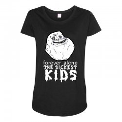 forever the sickest kids forever alone Maternity Scoop Neck T-shirt | Artistshot