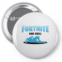 fortnite and chill Pin-back button | Artistshot