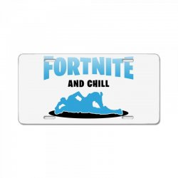 fortnite and chill License Plate | Artistshot