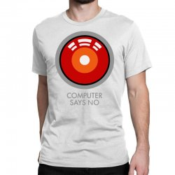computer says no funny geek game Classic T-shirt | Artistshot