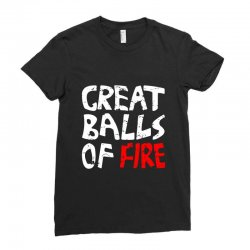 great balls of fire Ladies Fitted T-Shirt | Artistshot