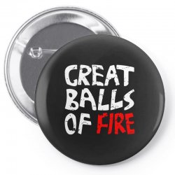 great balls of fire Pin-back button | Artistshot