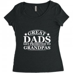 great dads get promoted to grandpas funny Women's Triblend Scoop T-shirt | Artistshot