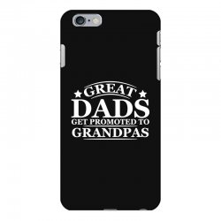 great dads get promoted to grandpas funny iPhone 6 Plus/6s Plus Case | Artistshot