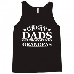 great dads get promoted to grandpas funny Tank Top | Artistshot