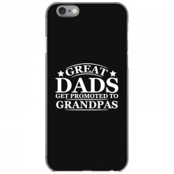 great dads get promoted to grandpas funny iPhone 6/6s Case | Artistshot