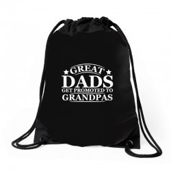 great dads get promoted to grandpas funny Drawstring Bags | Artistshot