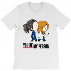 grey's anatomy you're my person T-Shirt | Artistshot