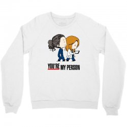 grey's anatomy you're my person Crewneck Sweatshirt | Artistshot