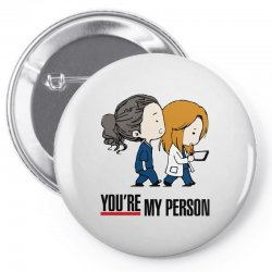 grey's anatomy you're my person Pin-back button | Artistshot
