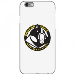 ground zero with clyde lewis iPhone 6/6s Case | Artistshot