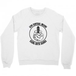 gun control means using both hands t shirt bear arms t shirt Crewneck Sweatshirt | Artistshot