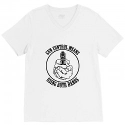 gun control means using both hands t shirt bear arms t shirt V-Neck Tee | Artistshot