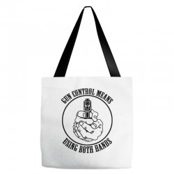 gun control means using both hands t shirt bear arms t shirt Tote Bags | Artistshot