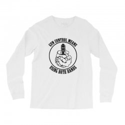 gun control means using both hands t shirt bear arms t shirt Long Sleeve Shirts | Artistshot