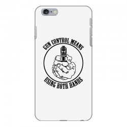 gun control means using both hands t shirt bear arms t shirt iPhone 6 Plus/6s Plus Case | Artistshot