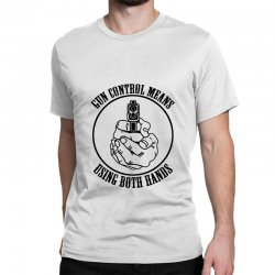 gun control means using both hands t shirt bear arms t shirt Classic T-shirt | Artistshot