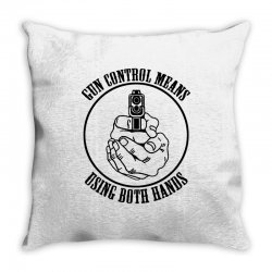 gun control means using both hands t shirt bear arms t shirt Throw Pillow | Artistshot