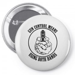 gun control means using both hands t shirt bear arms t shirt Pin-back button | Artistshot