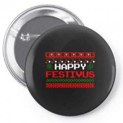 happy festivus ugly christmas Pin-back button | Artistshot