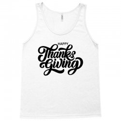 happy thanks giving Tank Top | Artistshot