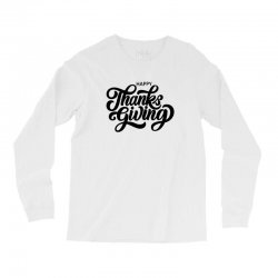 happy thanks giving Long Sleeve Shirts | Artistshot
