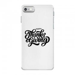 happy thanks giving iPhone 7 Case | Artistshot