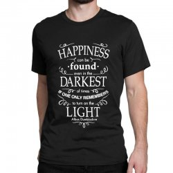 harry potter dumbledore happiness quote Classic T-shirt | Artistshot