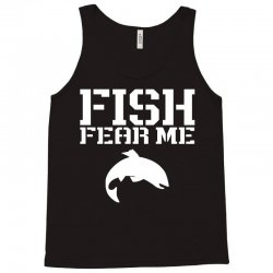 fish fear me funny fishing Tank Top | Artistshot