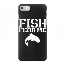 fish fear me funny fishing iPhone 7 Case | Artistshot