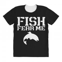 fish fear me funny fishing All Over Women's T-shirt | Artistshot