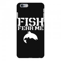fish fear me funny fishing iPhone 6 Plus/6s Plus Case | Artistshot