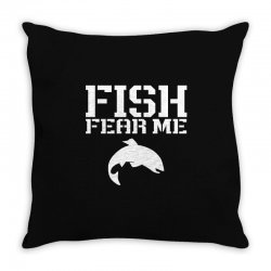 fish fear me funny fishing Throw Pillow | Artistshot