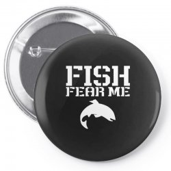fish fear me funny fishing Pin-back button | Artistshot