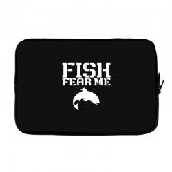 fish fear me funny fishing Laptop sleeve | Artistshot