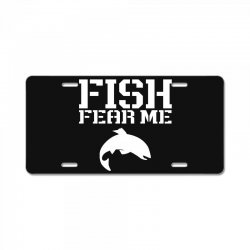 fish fear me funny fishing License Plate | Artistshot