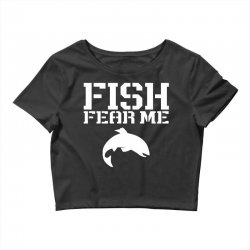 fish fear me funny fishing Crop Top | Artistshot