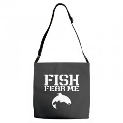 fish fear me funny fishing Adjustable Strap Totes | Artistshot