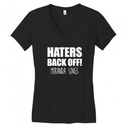 Haters Back Off Miranda Sings Women's V-neck T-shirt Designed By Tee Shop