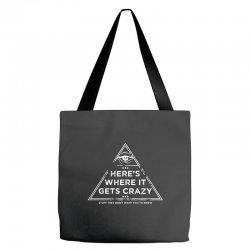 here's where it gets crazy Tote Bags | Artistshot