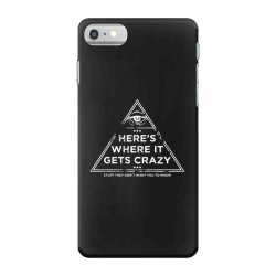 here's where it gets crazy iPhone 7 Case | Artistshot