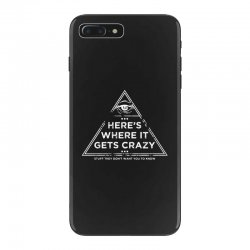 here's where it gets crazy iPhone 7 Plus Case | Artistshot