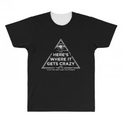 here's where it gets crazy All Over Men's T-shirt | Artistshot