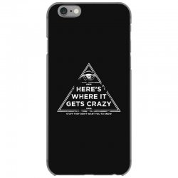 here's where it gets crazy iPhone 6/6s Case | Artistshot