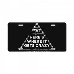 here's where it gets crazy License Plate | Artistshot